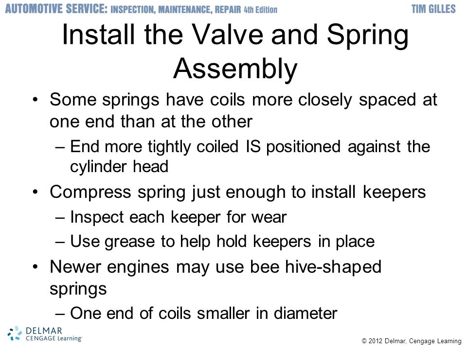 Install the Valve and Spring Assembly