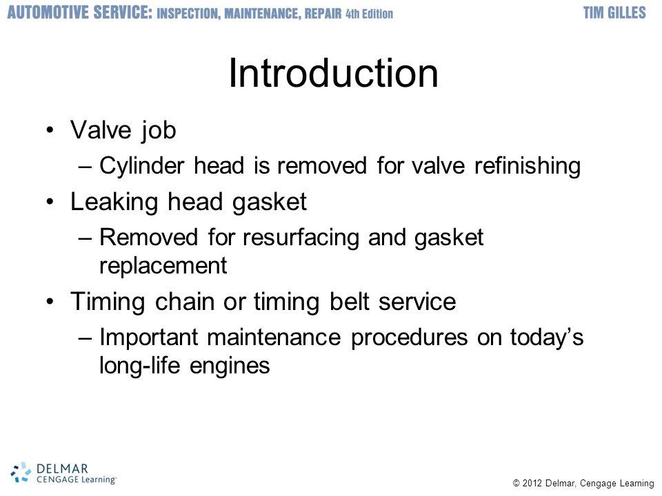 Introduction Valve job Leaking head gasket