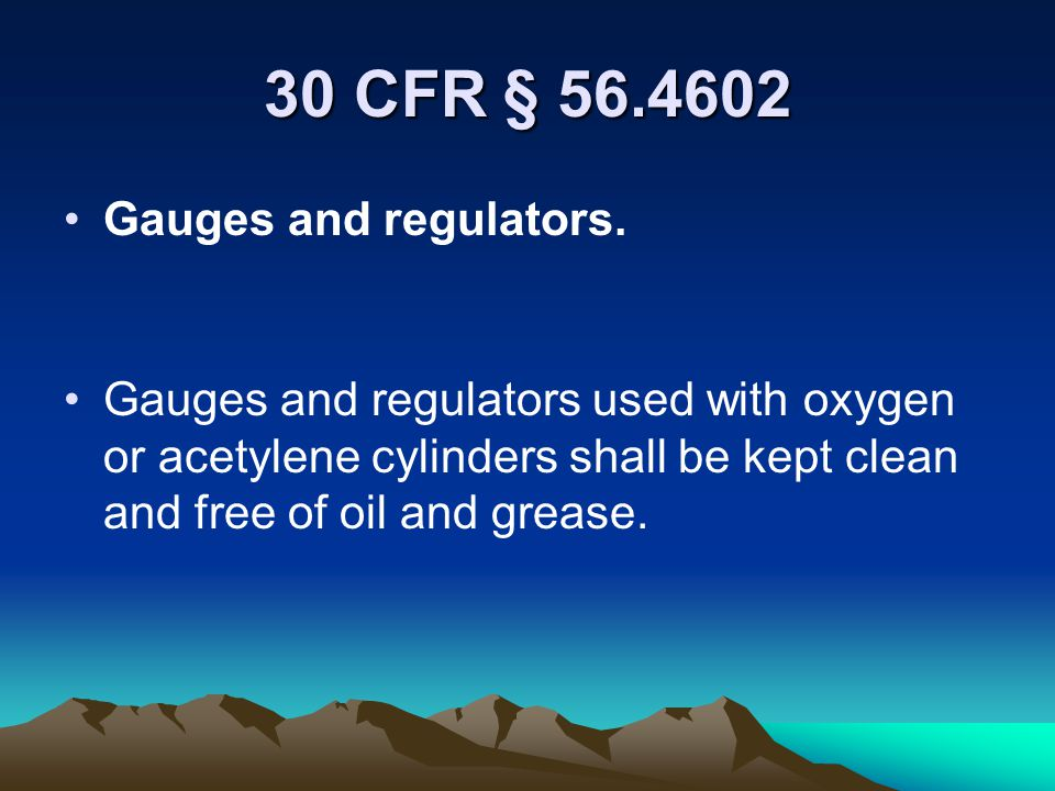 30 CFR § 56.4602 Gauges and regulators.