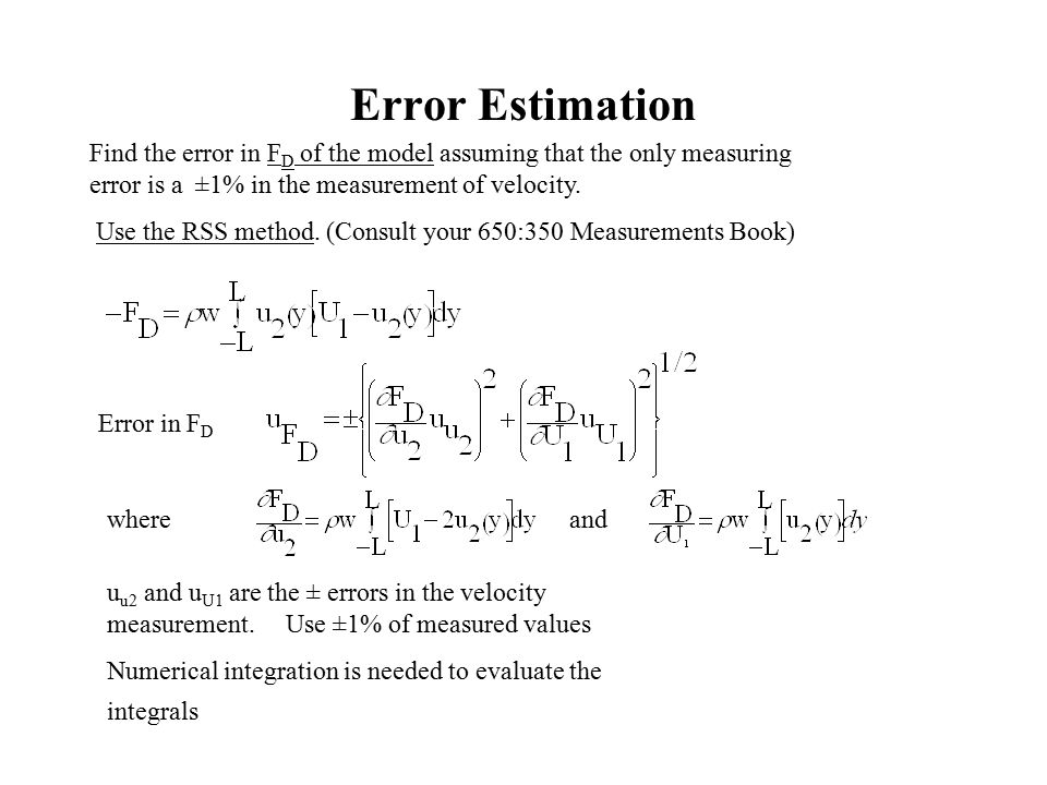 Error Estimation Find the error in FD of the model assuming that the only measuring error is a ±1% in the measurement of velocity.