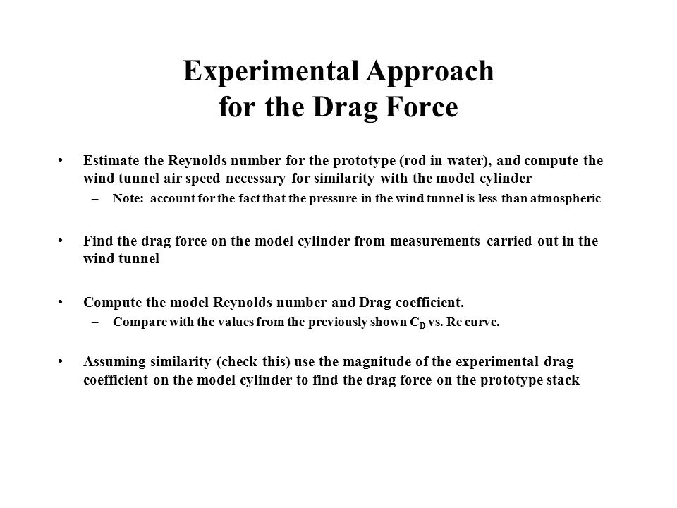 Experimental Approach for the Drag Force