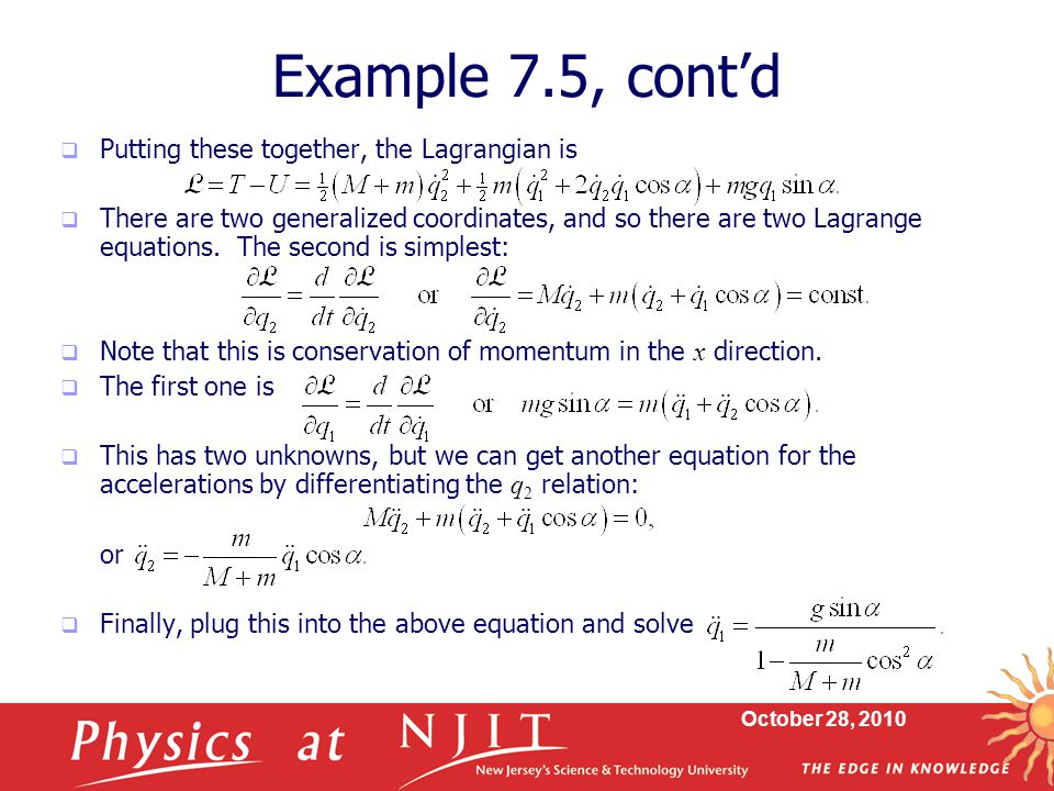 Example 7.5, cont'd Putting these together, the Lagrangian is