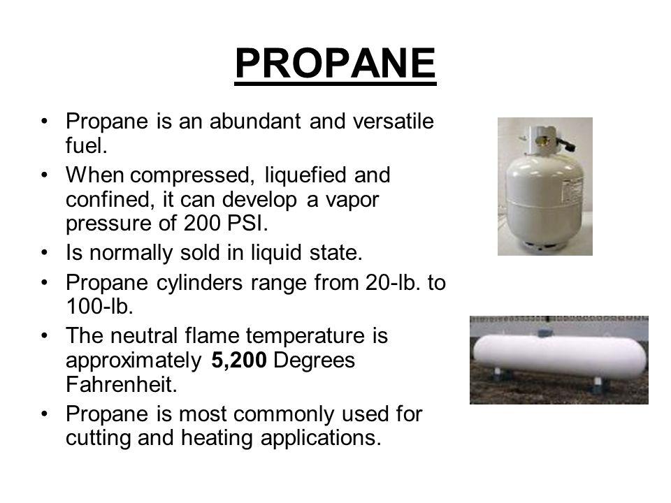 PROPANE Propane is an abundant and versatile fuel.