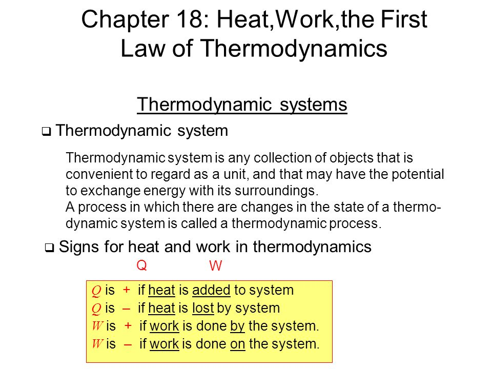 Chapter 18: Heat,Work,the First Law of Thermodynamics
