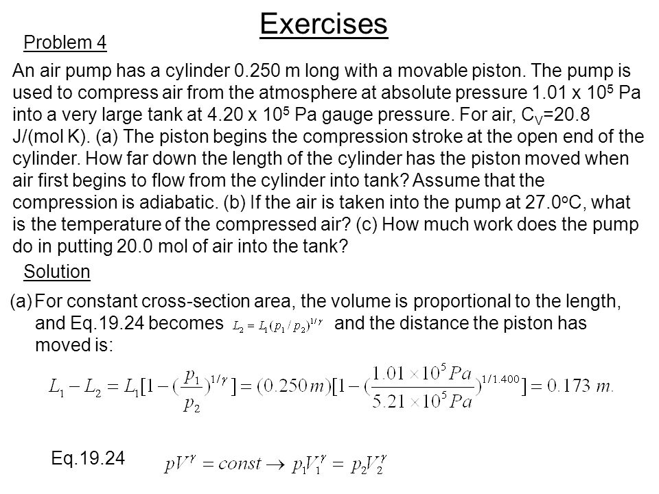 Exercises Problem 4. An air pump has a cylinder 0.250 m long with a movable piston. The pump is.