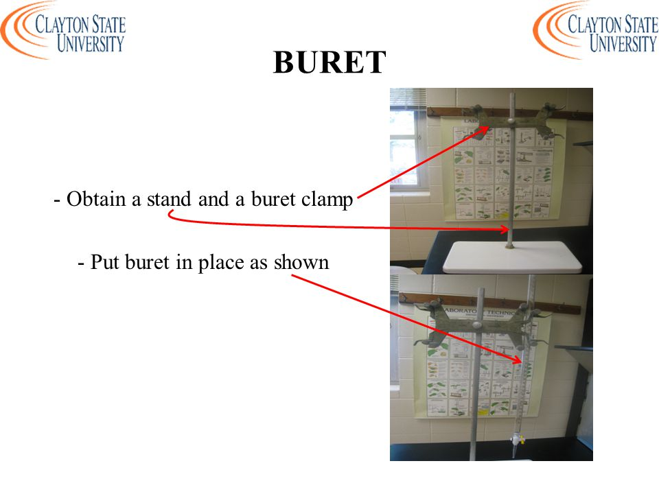 - Obtain a stand and a buret clamp - Put buret in place as shown