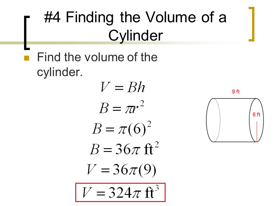 #4 Finding the Volume of a Cylinder