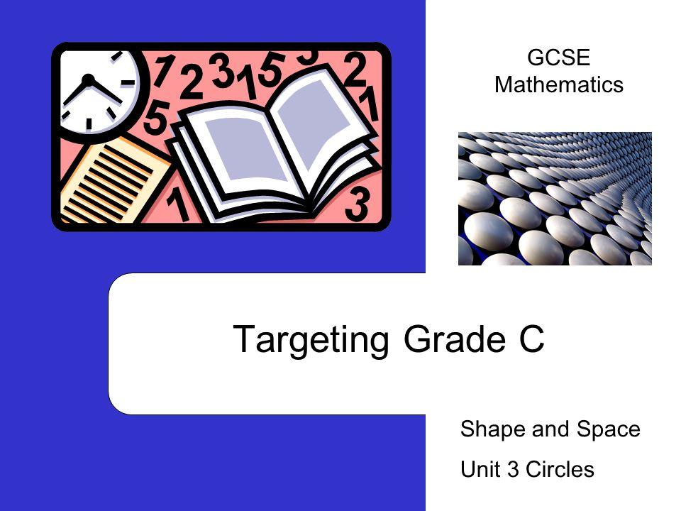GCSE Mathematics Targeting Grade C Shape and Space Unit 3 Circles
