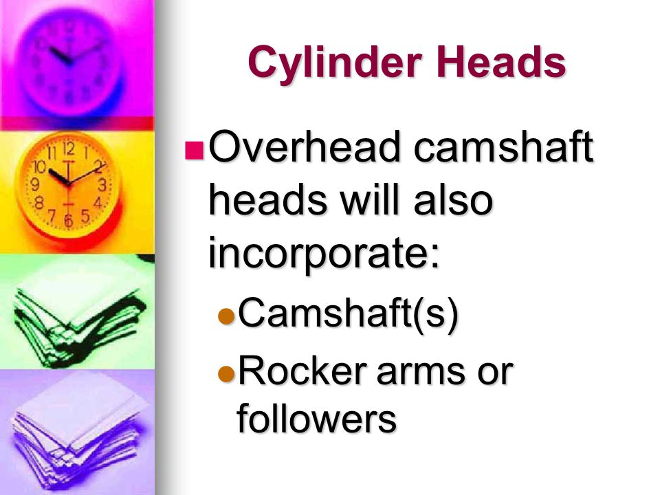 Overhead camshaft heads will also incorporate: