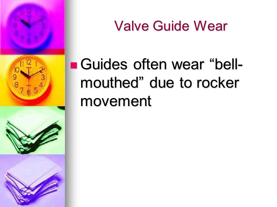 Guides often wear bell-mouthed due to rocker movement