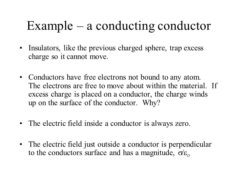 Example – a conducting conductor