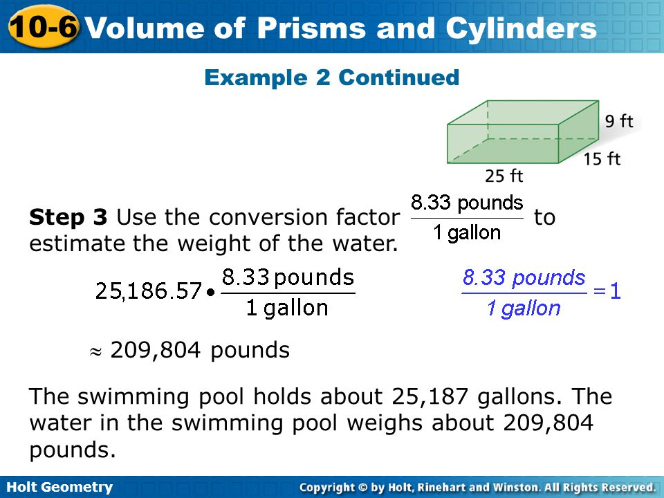 Example 2 Continued Step 3 Use the conversion factor to estimate the weight of the water.