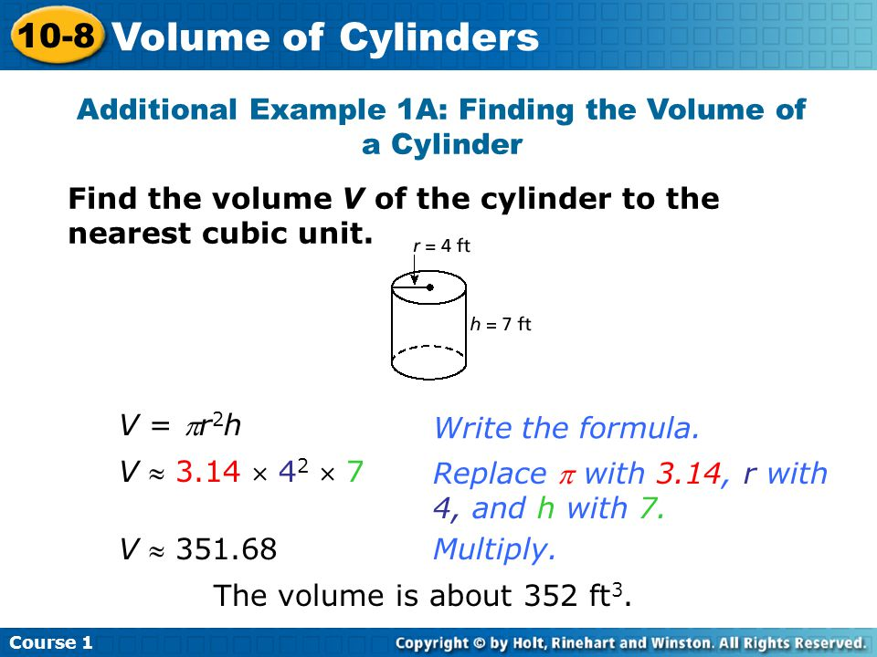 Additional Example 1A: Finding the Volume of a Cylinder