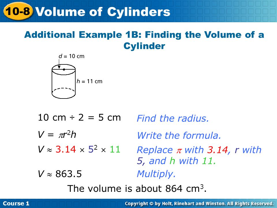 Additional Example 1B: Finding the Volume of a Cylinder