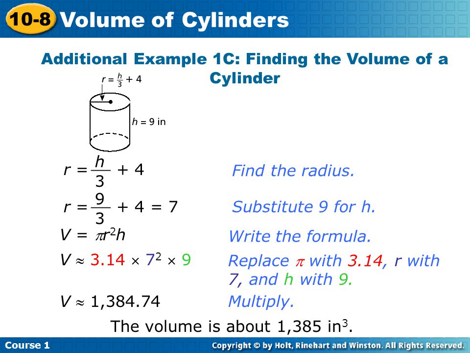 Additional Example 1C: Finding the Volume of a Cylinder