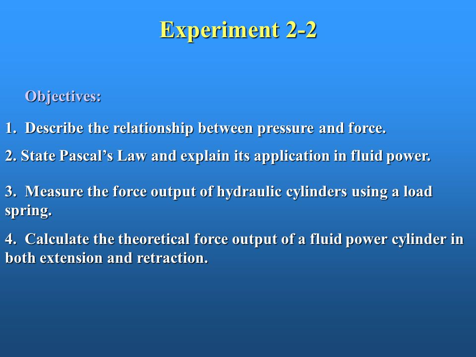 Experiment 2-2 Objectives: