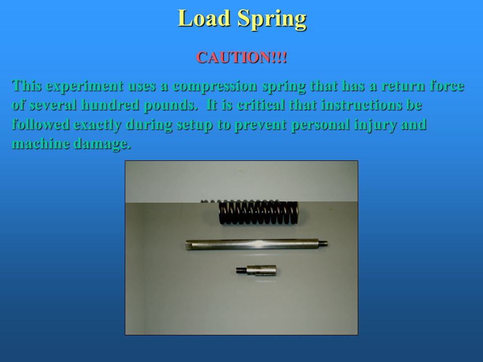 Load Spring CAUTION!!!