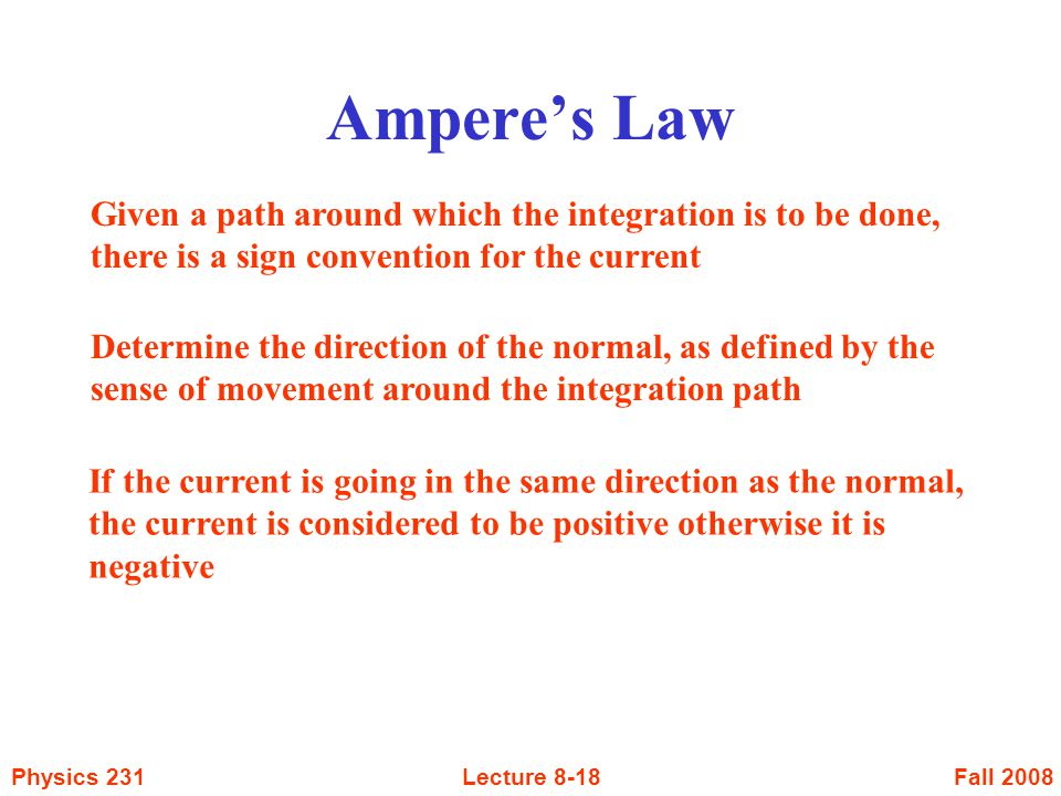 Ampere's Law Given a path around which the integration is to be done, there is a sign convention for the current.