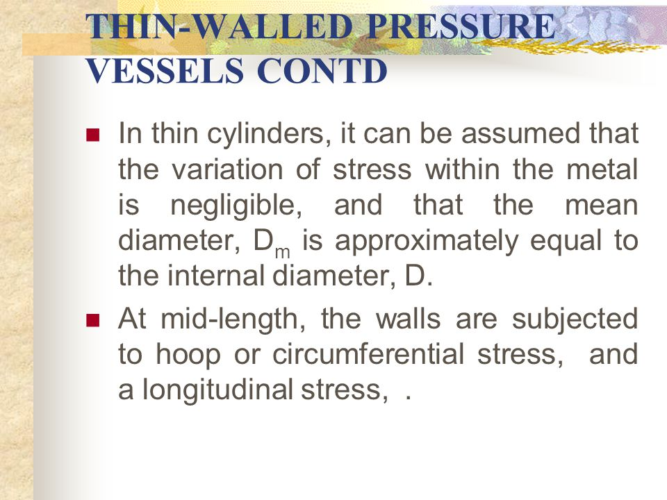 THIN-WALLED PRESSURE VESSELS CONTD