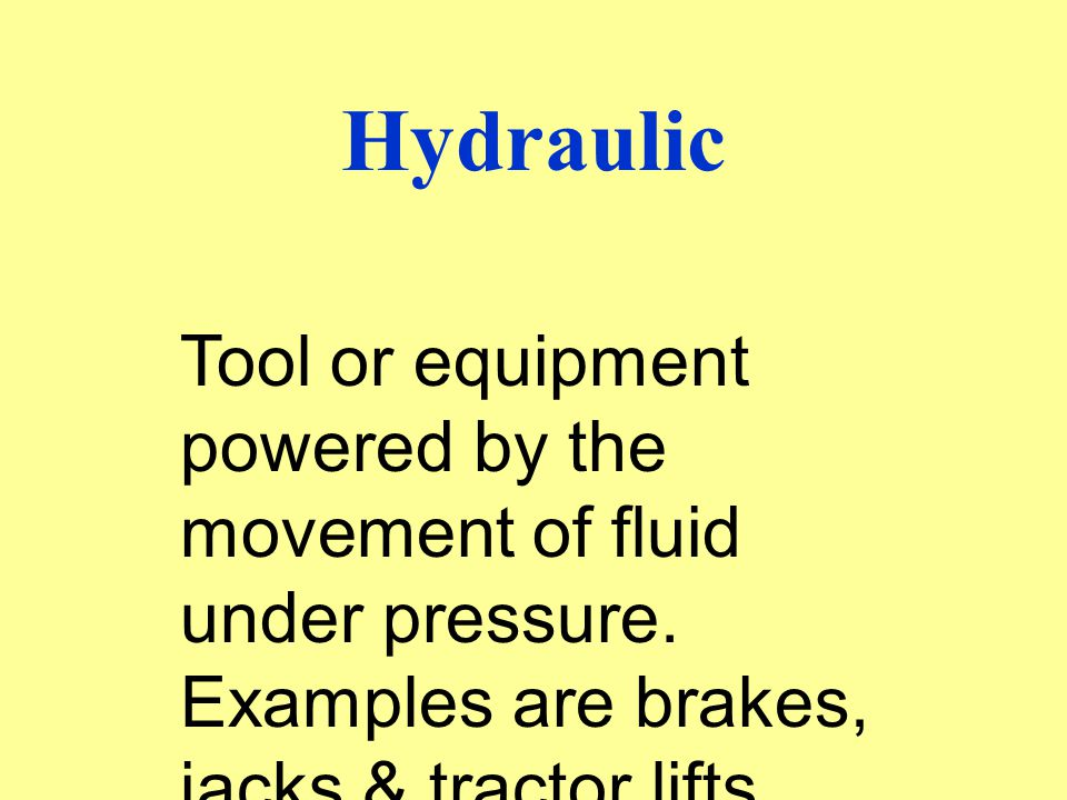 Hydraulic Tool or equipment powered by the movement of fluid under pressure.