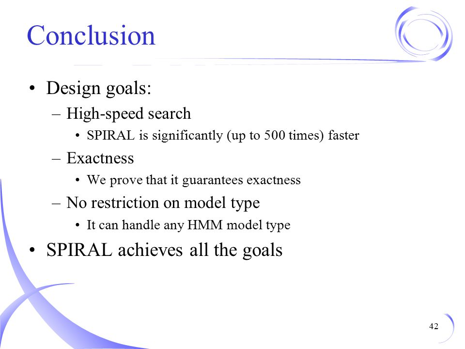 Conclusion Design goals: SPIRAL achieves all the goals