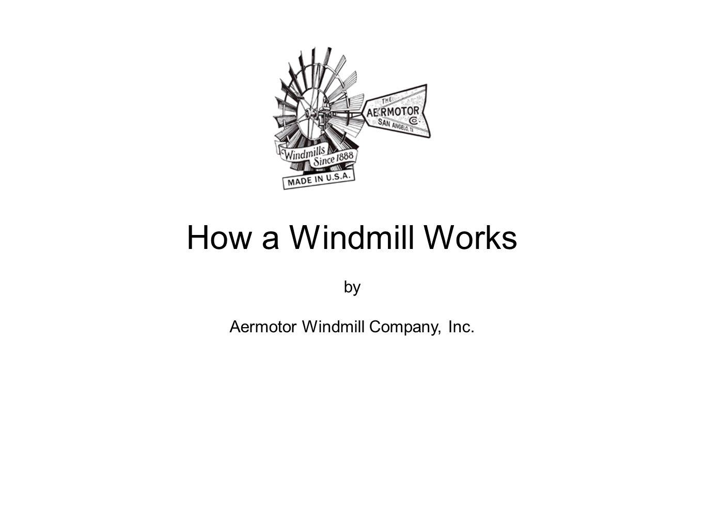 Aermotor Windmill Company, Inc.