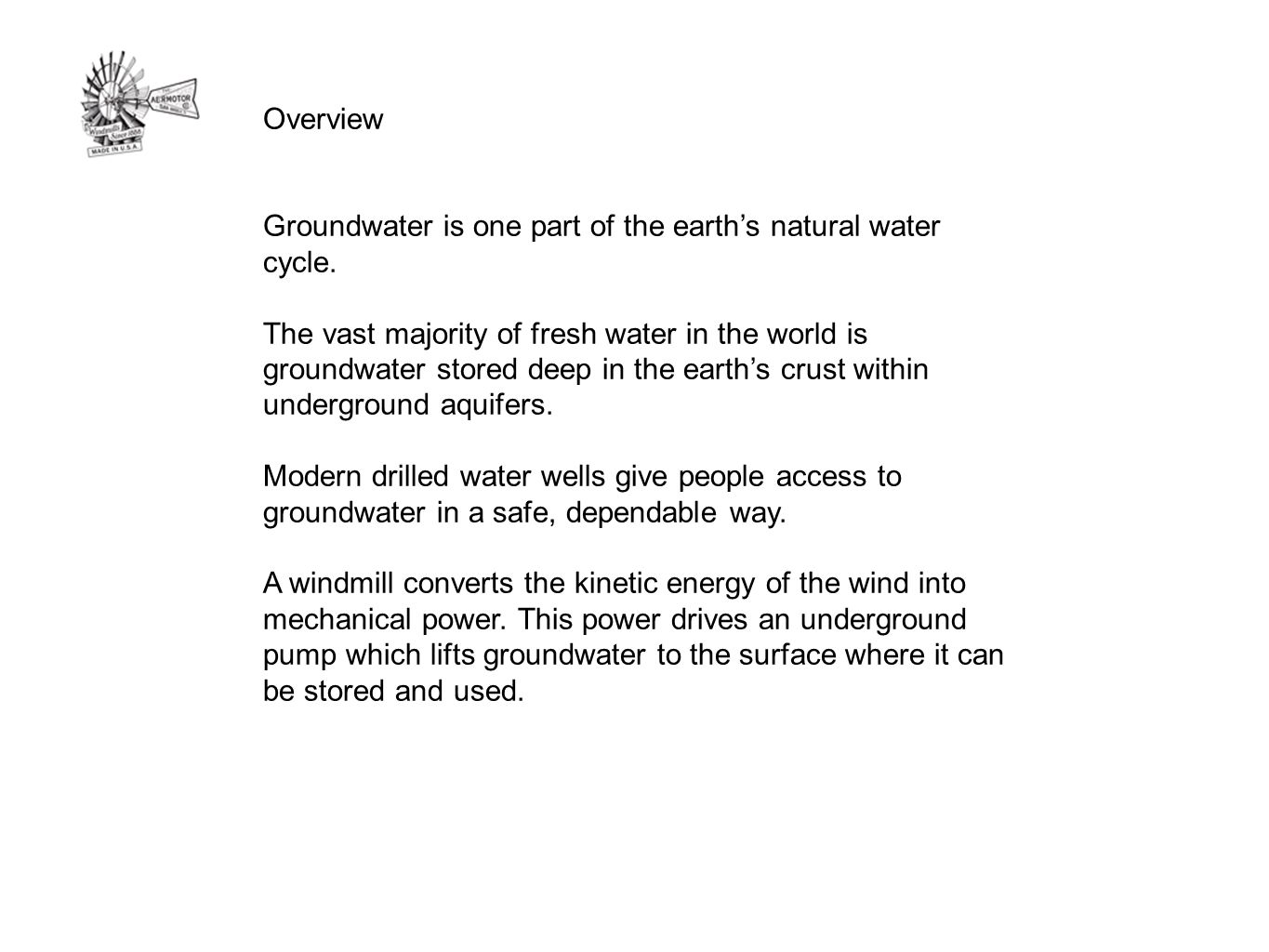 Overview Groundwater is one part of the earth's natural water cycle.