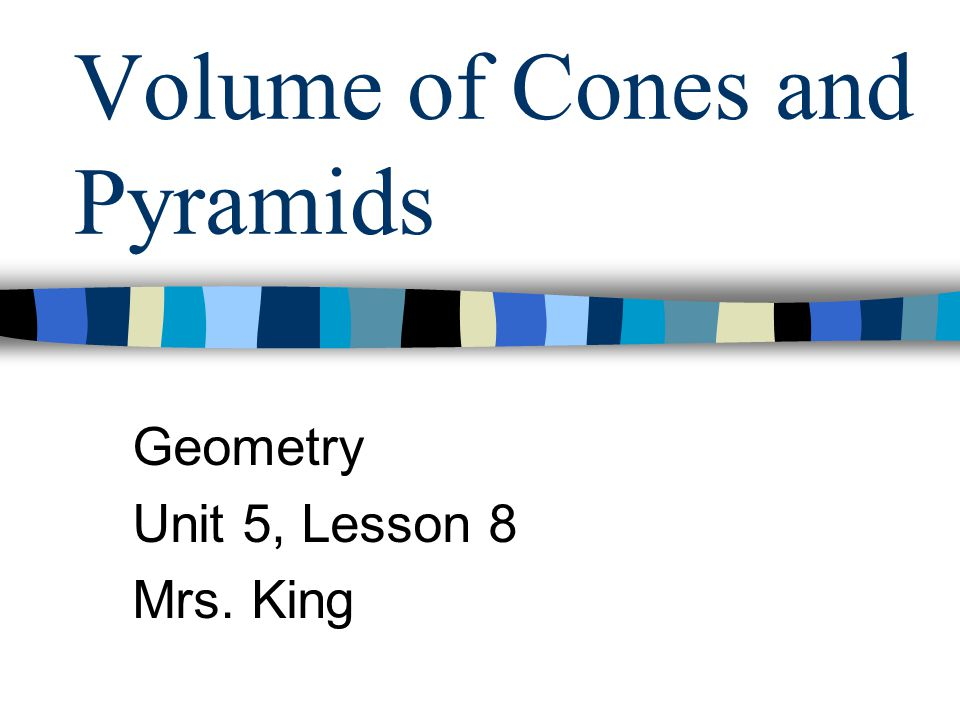 Volume of Cones and Pyramids