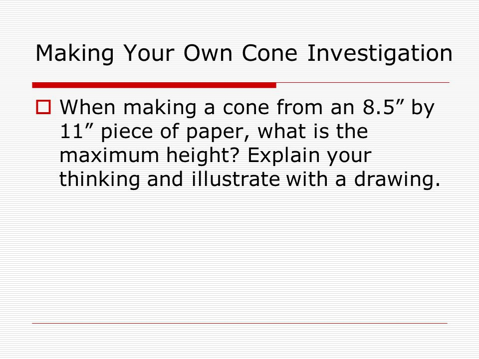 Making Your Own Cone Investigation