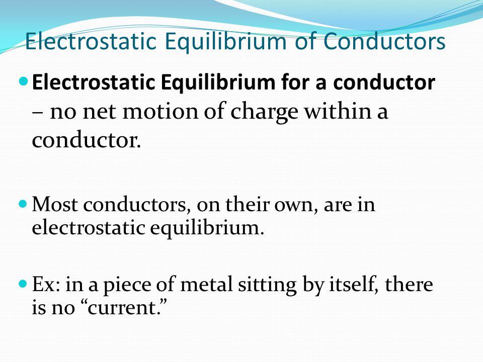 Electrostatic Equilibrium of Conductors