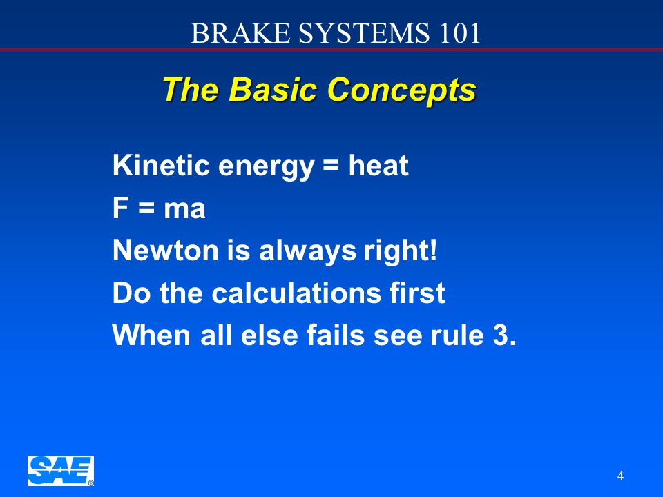 The Basic Concepts Kinetic energy = heat F = ma