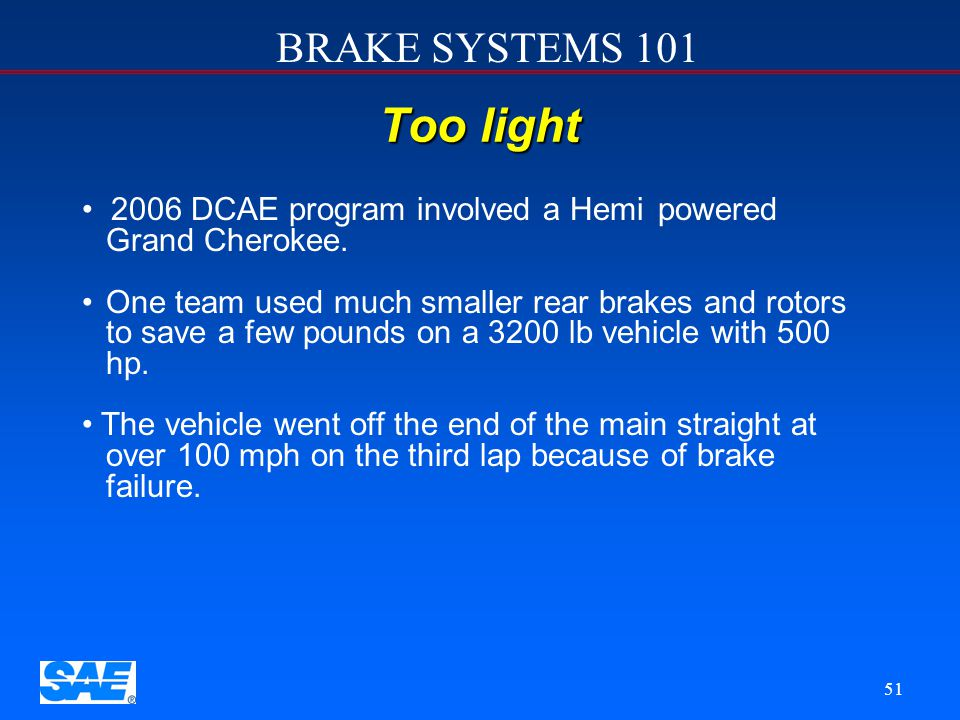 Too light 2006 DCAE program involved a Hemi powered Grand Cherokee.