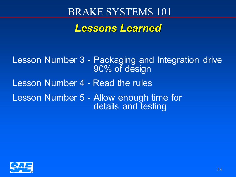 12/4/2006 Lessons Learned. Lesson Number 3 - Packaging and Integration drive 90% of design. Lesson Number 4 - Read the rules.