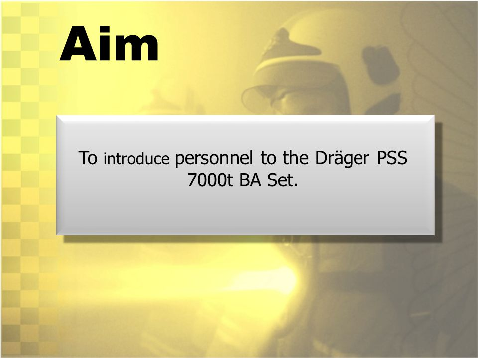 To introduce personnel to the Dräger PSS 7000t BA Set.