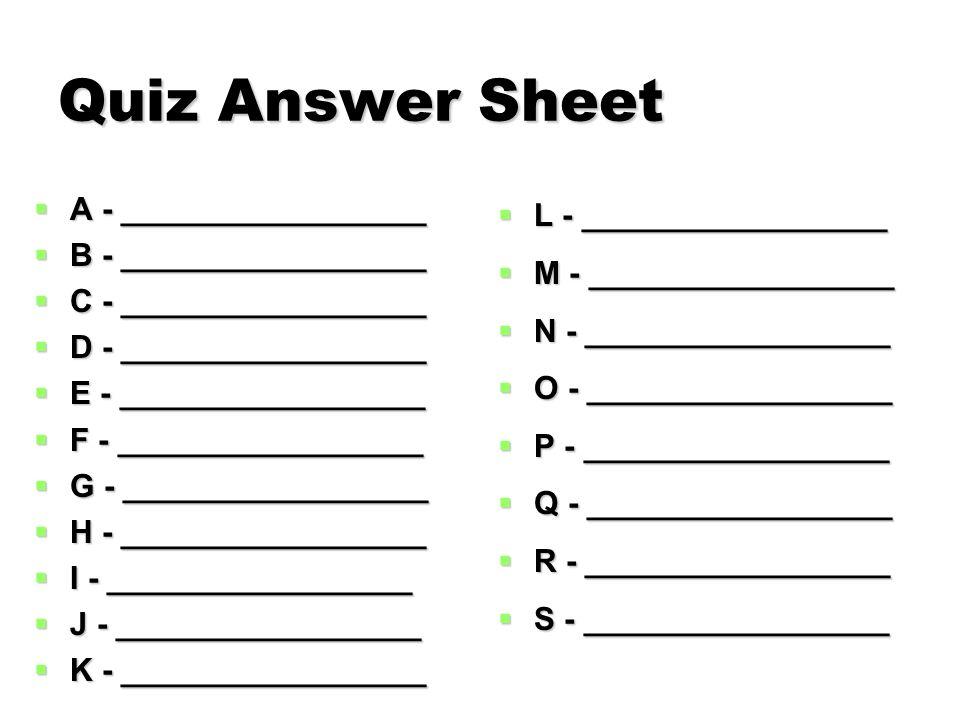 Quiz Answer Sheet A - _________________ B - _________________