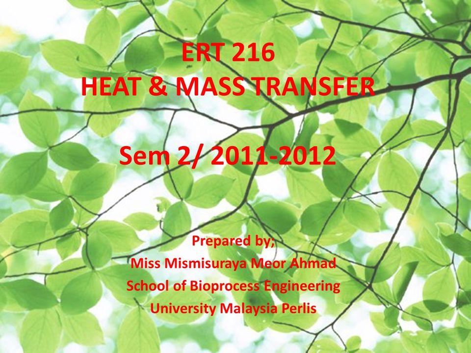 ERT 216 HEAT & MASS TRANSFER Sem 2/ 2011-2012