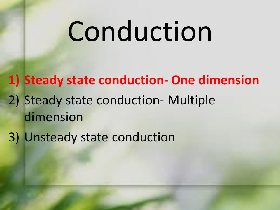 Conduction Steady state conduction- One dimension