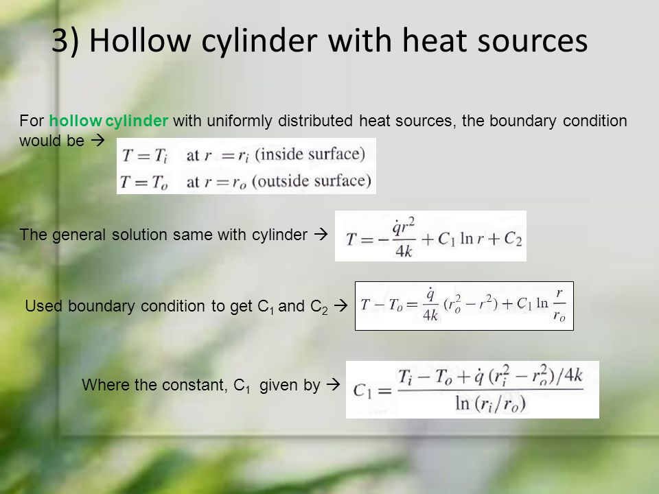 3) Hollow cylinder with heat sources