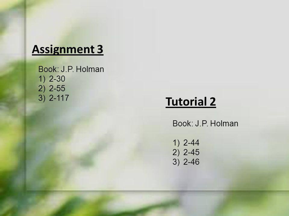 Assignment 3 Tutorial 2 Book: J.P. Holman 2-30 2-55 2-117