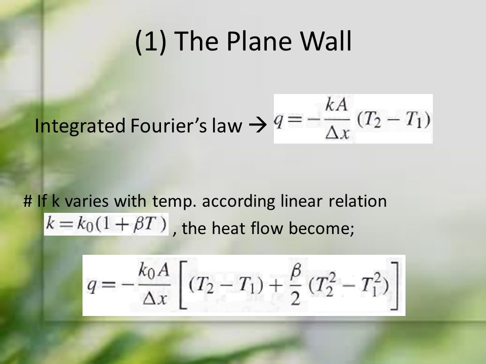 (1) The Plane Wall Integrated Fourier's law  , the heat flow become;