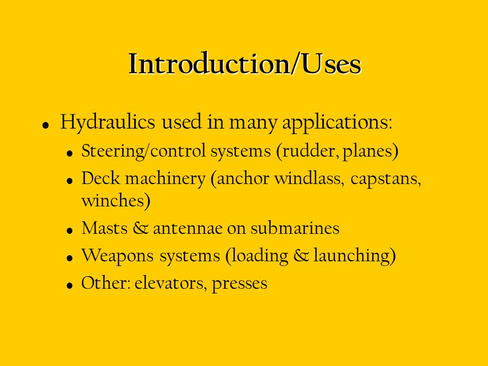Introduction/Uses Hydraulics used in many applications: