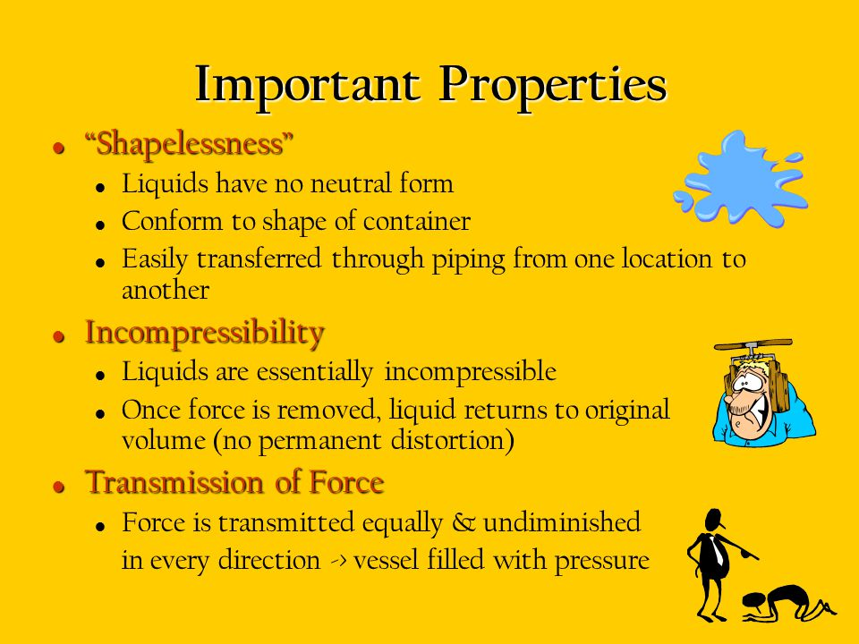 Important Properties Shapelessness Incompressibility