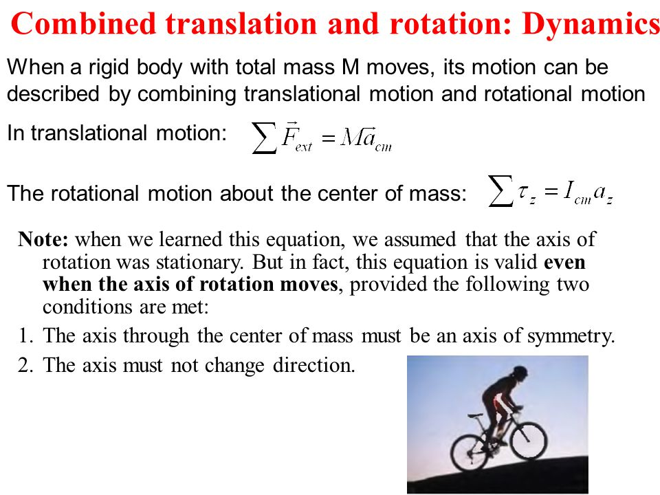 Combined translation and rotation: Dynamics