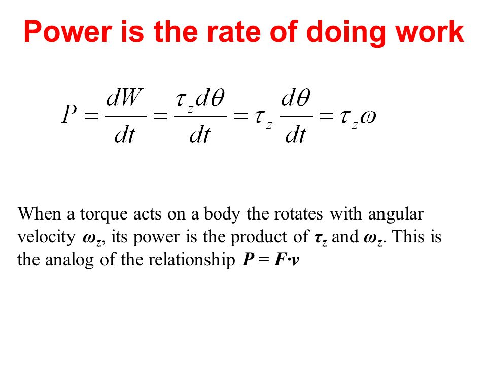 Power is the rate of doing work