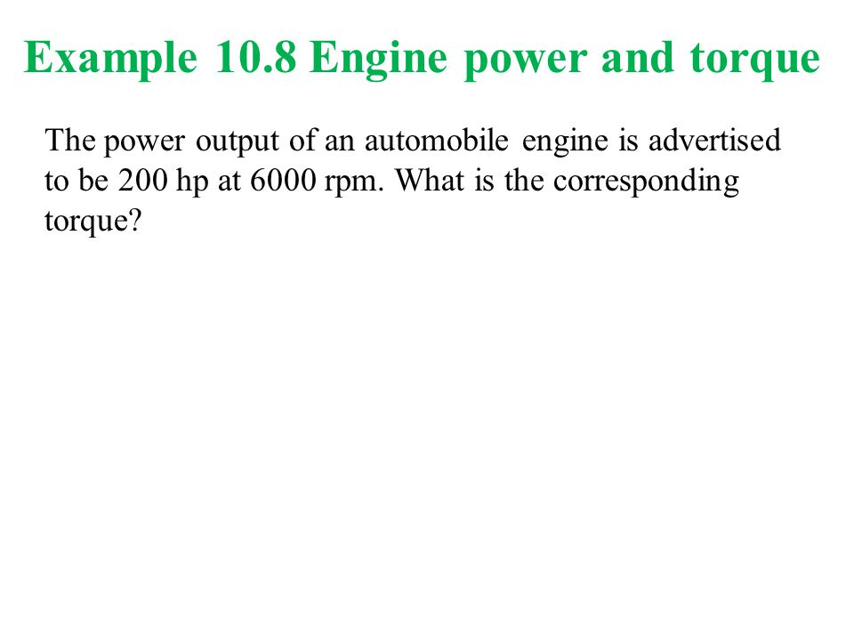 Example 10.8 Engine power and torque