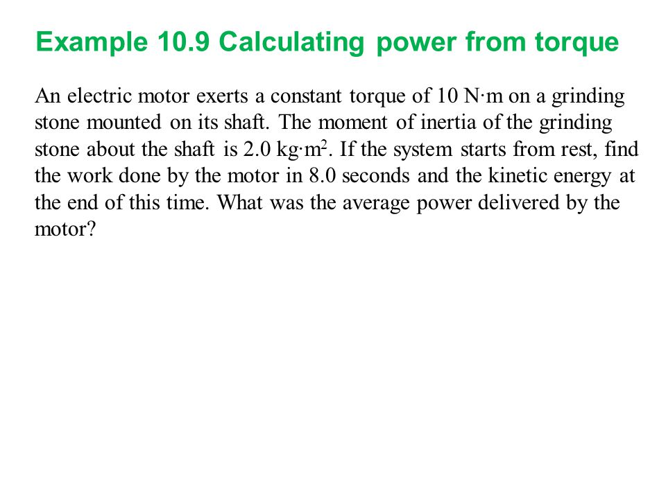 Example 10.9 Calculating power from torque