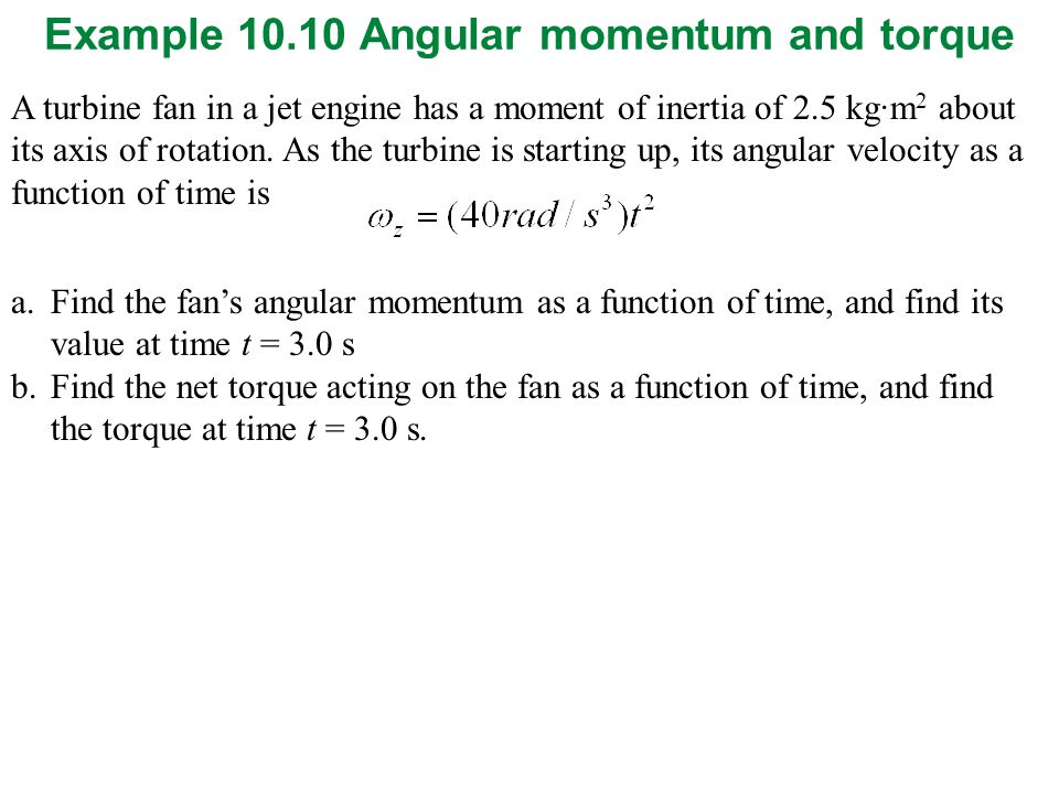 Example 10.10 Angular momentum and torque