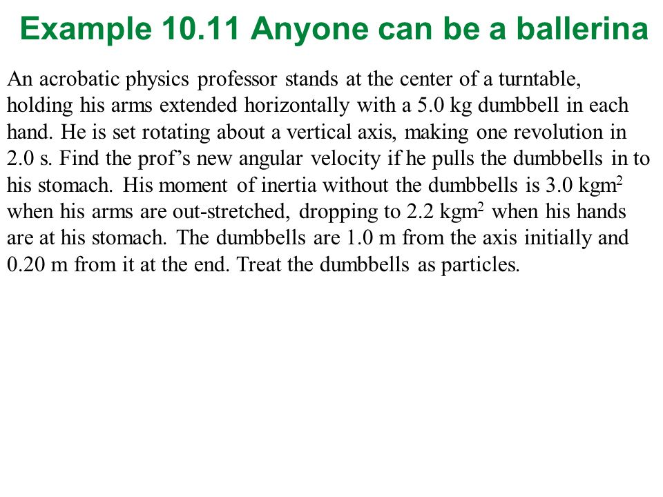 Example 10.11 Anyone can be a ballerina