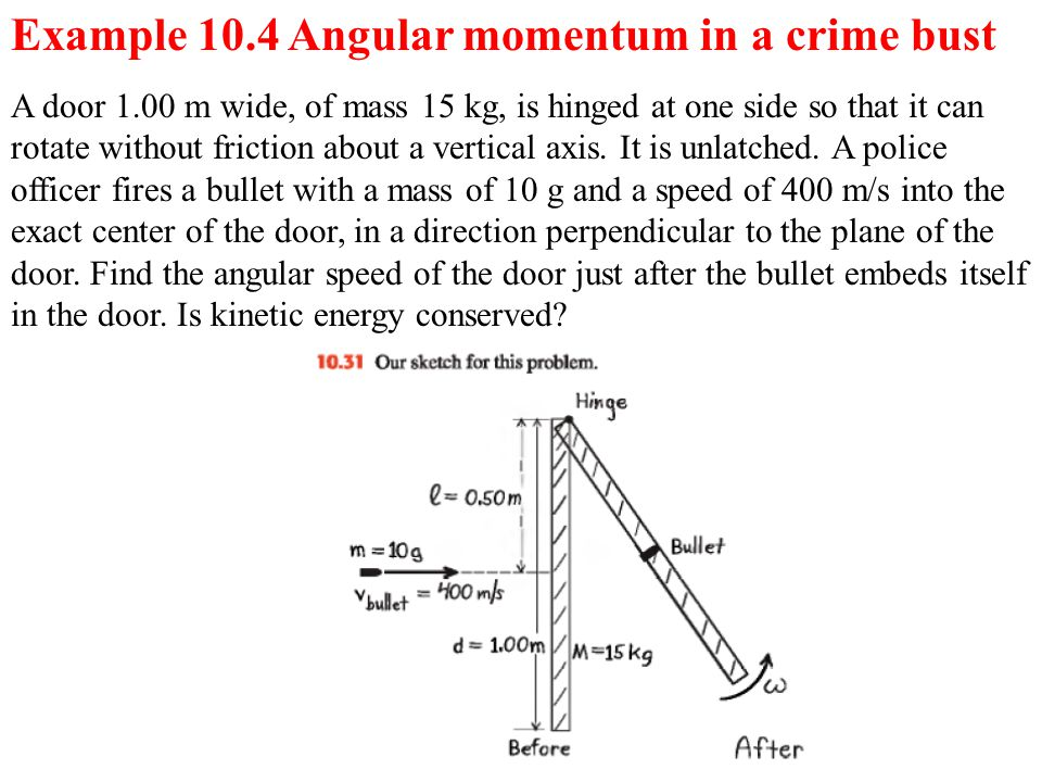 Example 10.4 Angular momentum in a crime bust
