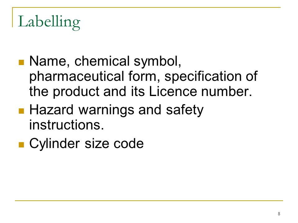 Labelling Name, chemical symbol, pharmaceutical form, specification of the product and its Licence number.